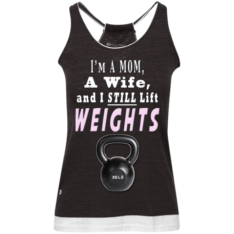 I'm A Mom A Wife and I Still Lift Weights Juniors' Vintage Heathered Tank