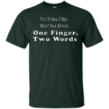 One Finger Two Words Custom Ultra Cotton T-Shirt