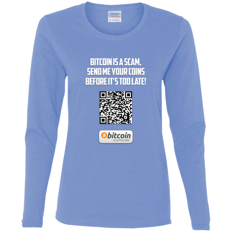 Bitcoin Is A Scam - Gildan Ladies' Cotton Long Sleeve T-Shirt