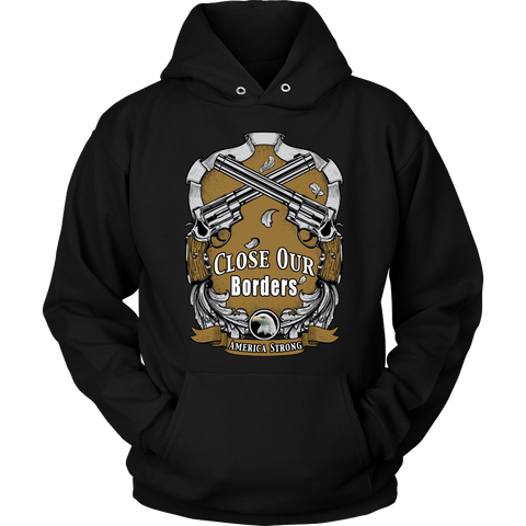 Close Our Borders America Strong Hoodie
