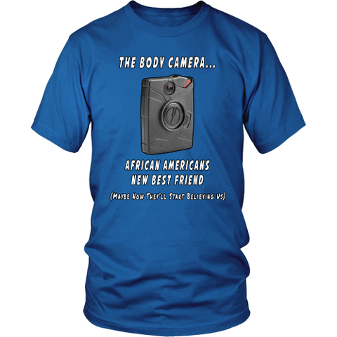 Body Camera African Americans New Best Friend Unisex T-Shirt