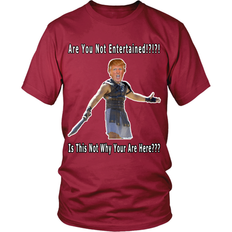 Trump are you not entertained t-shirt