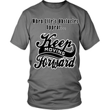 Keep Moving Forward Motivational Unisex T-Shirt