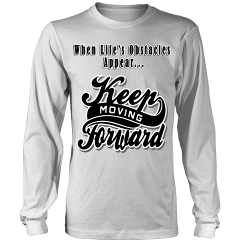 Keep Moving Forward Motivational Shirt Mens Long Sleeve