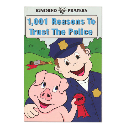 1,001 REASONS TO TRUST THE POLICE BOOK