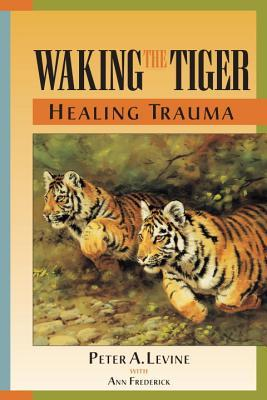 waking the tiger by Peter Levine