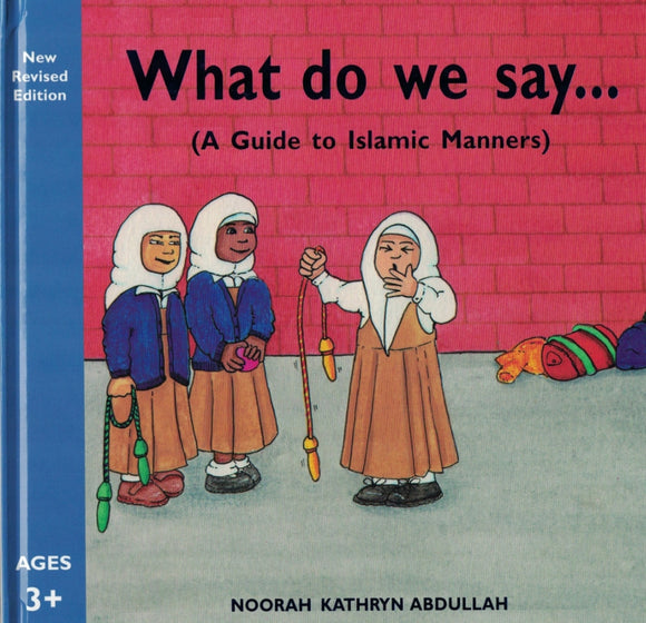 What do we say... ( A Guide to Islamic Manners)