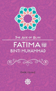 FATIMA BINT MUHAMMAD (THE AGE OF BLISS SERIES)
