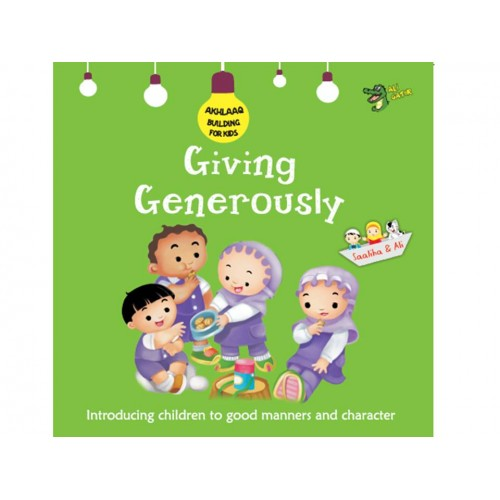 GIVING GENEROUSLY (AKHLAAQ BUILDING SERIES)