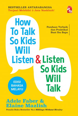 How To Talk So Kids Will Listen & Listen So Kids Will Talk (Edisi B.Melayu)