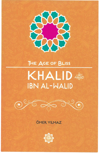KHALID IBN AL-WALID (THE AGE OF BLISS SERIES)
