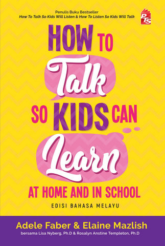 How to Talk So Kids Can Learn at Home and in School (Versi Melayu)