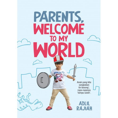 Parents, Welcome To My World - Adlil Rajiah