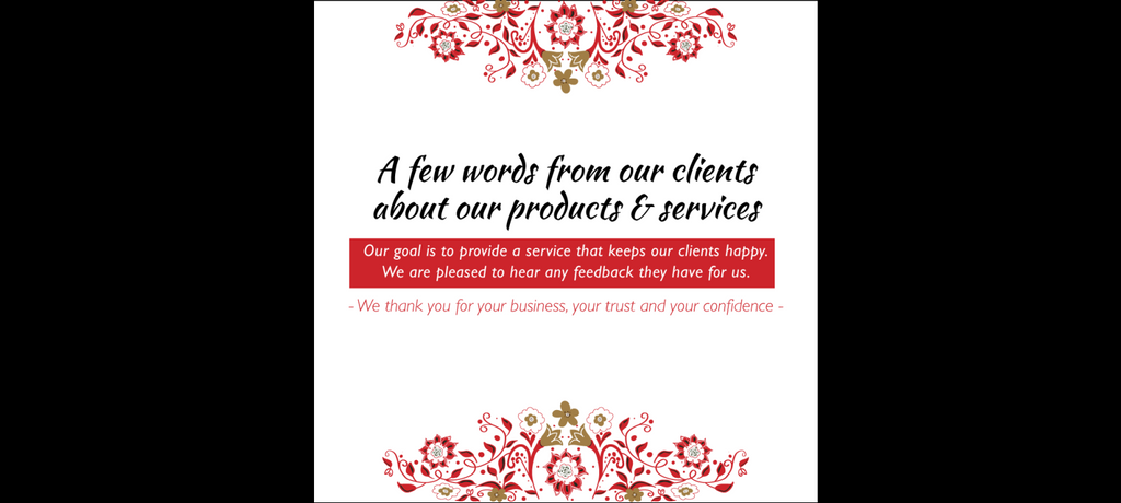 "Red and gold flowers arrangement delicately styling the center top and bottom edge of frame on a white background. In the center in black italic text states ""a few words from our clients about our products and services"""