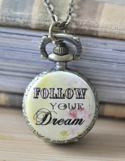 Handmade Artwork Stainless Steel Pocket Watch Necklace - Inspirational Quote - Follow Your Dream