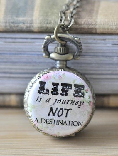 Handmade Artwork Stainless Steel Pocket Watch Necklace - Inspirational Quote - Life Is A Journey Not A Destination