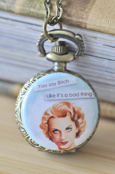 Handmade Artwork Stainless Steel Pocket Watch Necklace - Retro Pin Up Girl - You Say Bitch Like It's A Bad Thing