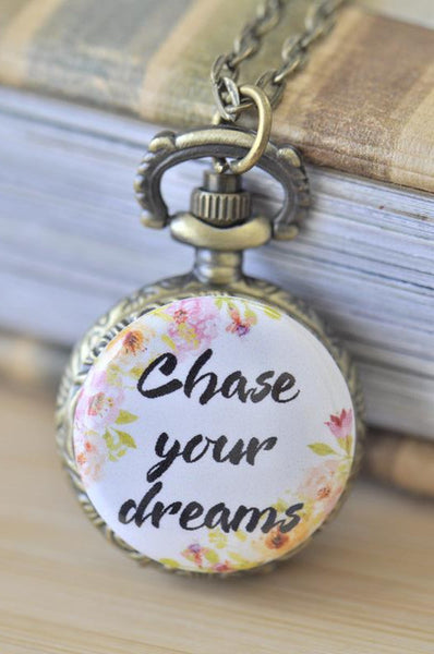 Handmade Artwork Stainless Steel Pocket Watch Necklace - Motivational Sayings - CHASE YOUR DREAMS