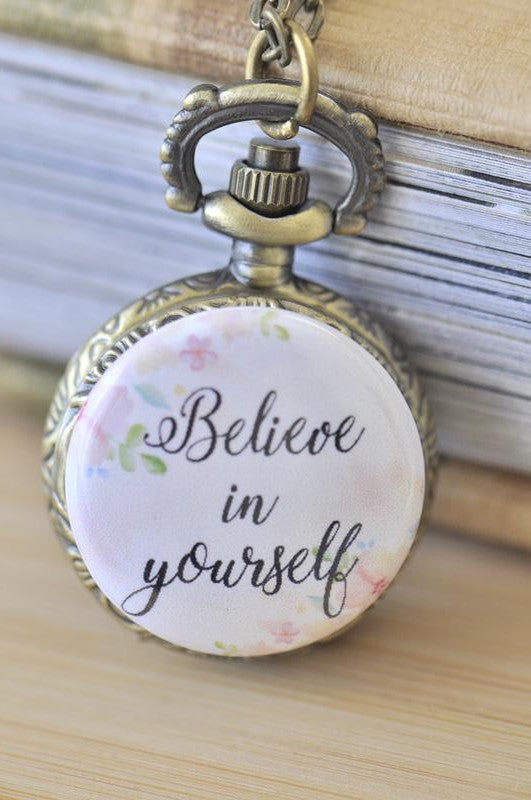 Handmade Artwork Stainless Steel Pocket Watch Necklace - Motivational Sayings - BELIEVE IN YOURSELF