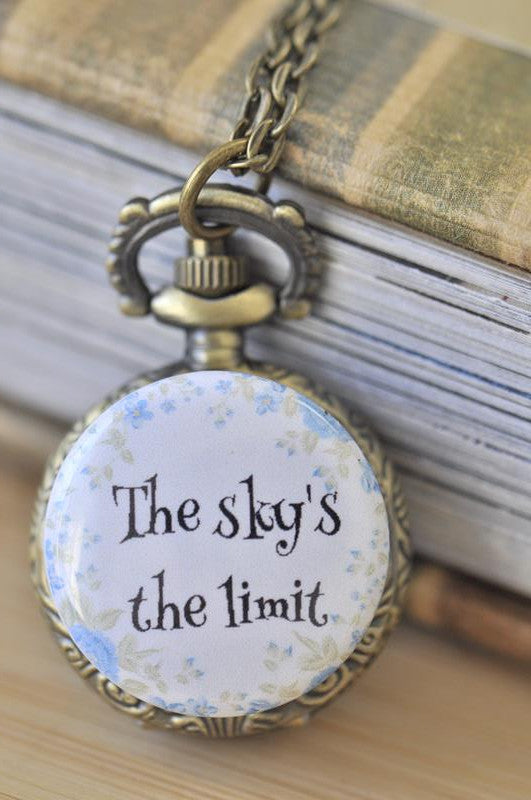 Handmade Artwork Stainless Steel Pocket Watch Necklace - Motivational Sayings - The Sky's The Limit