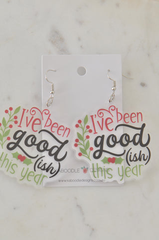 A Acrylic Christmas I've Been Good ish This Year Novelty Drop Dangle Earrings
