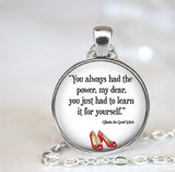 Handmade 25mm Glass Pendant Necklace - Wizard of Oz Inspired Dorothy Quote Glass Pendant Necklace