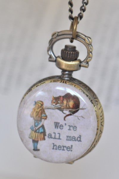 We're All Mad Here - Alice In Wonderland Handmade Pocket Watch Necklace