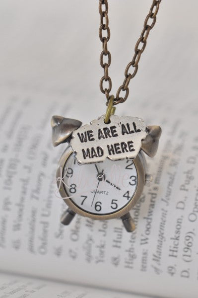 We're All Mad In Here - Alarm Clock Watch Necklace