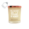 Will You Be My Maid Of Honor Brilliant Scent Quote Jewel Candle