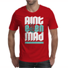 Aint Even Mad Mens T-Shirt
