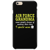 AIR FORCE GRANDMA SOME PEOPLE DREAM OF MEETING THEIR HERO I SPOILED MINE Phone Case