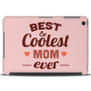 Best & Coolest Mom Ever Tablet (horizontal)