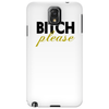 Bitch please Phone Case
