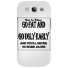 BLR Go Fat and Go Ugly Early, And You'll Never Go Home Along Phone Case