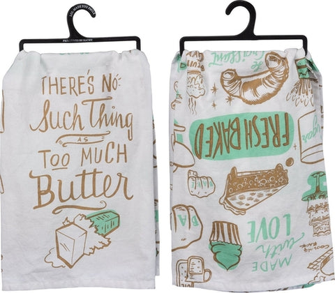 Too Much Butter Tea Towel - Holt Bros. Mercantile