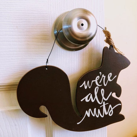 We're All Nuts Squirrel Door Hanger