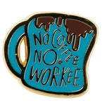 """No Coffee No Workee"" Enamel Pin & Notecard"