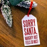 Sorry Santa Wooden Tag Christmas Ornament