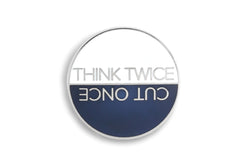 Think Twice Cut Once Lapel Pin