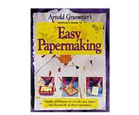 Arnold Grummer's Complete Guide to Easy Papermaking Book