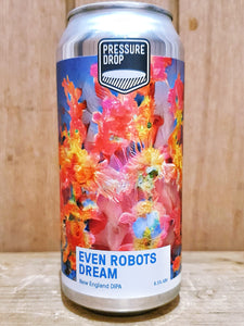 Pressure Drop - Even Robots Dream - ALESALE BBE 241220