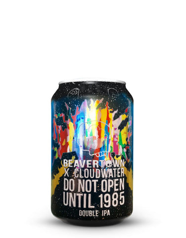 Beavertown Do Not Open Until 1985