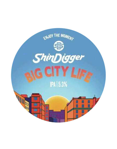 Shindigger Big City Life