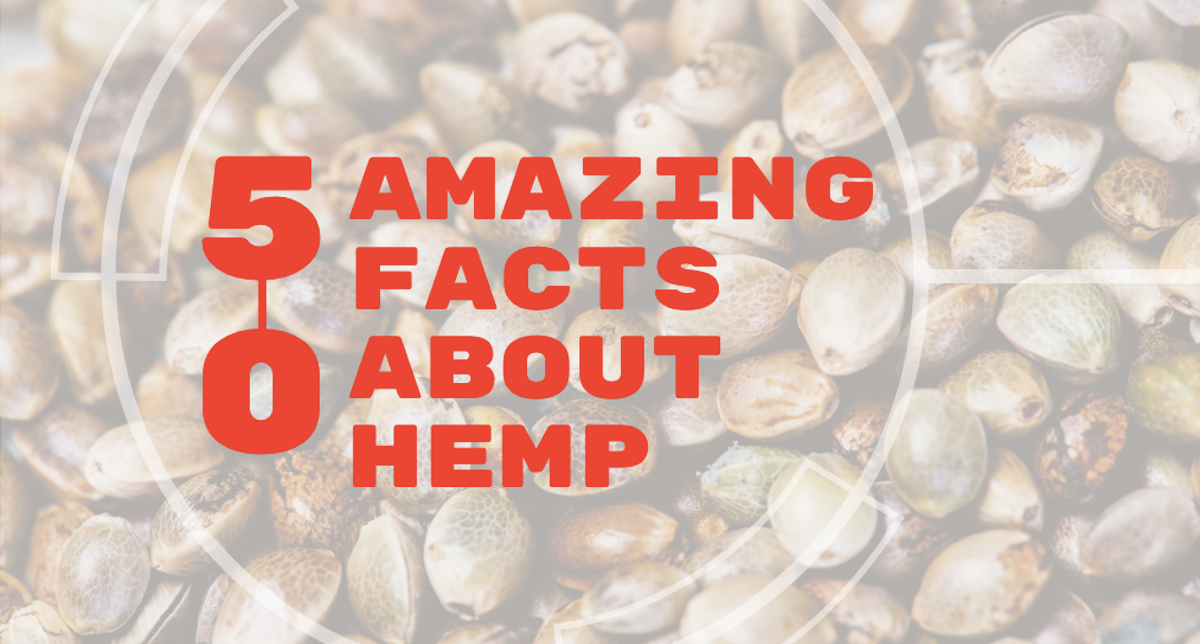 50 Amazing Facts About Hemp