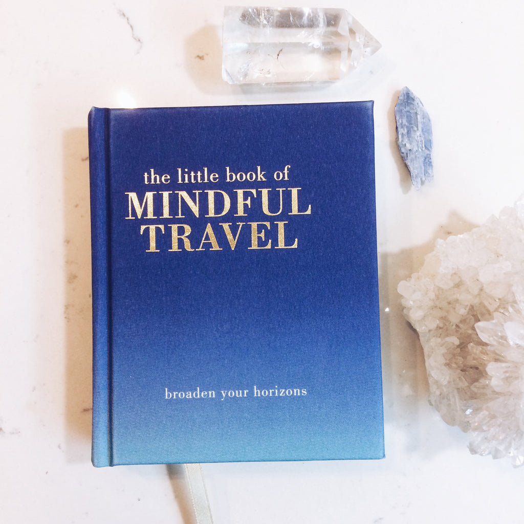 THE LITTLE BOOK OF: MINDFUL TRAVEL by Tiddy Rowan - JD LUXE