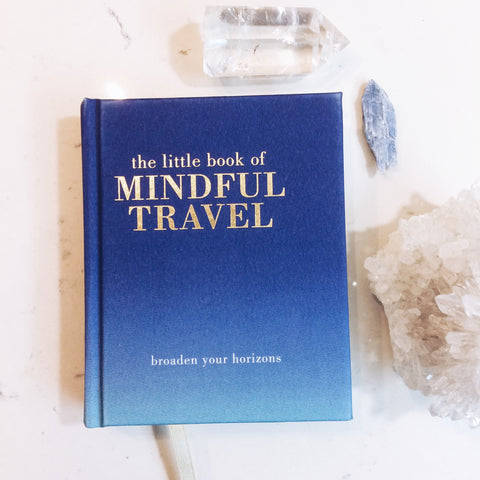 THE LITTLE BOOK OF: MINDFUL TRAVEL by Tiddy Rowan