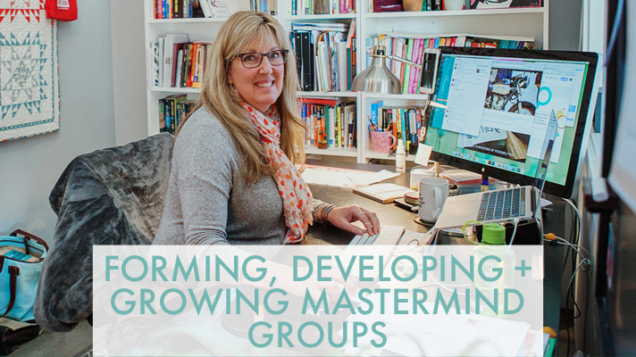 Forming, Developing + Growing Mastermind Groups