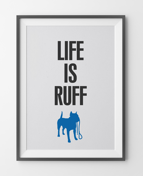 Life is Ruff Framed