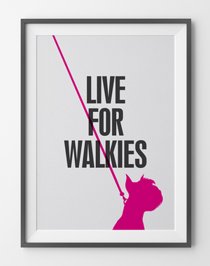Live for Walkies Framed