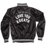 Love You To Death Satin Baseball Bomber Jacket